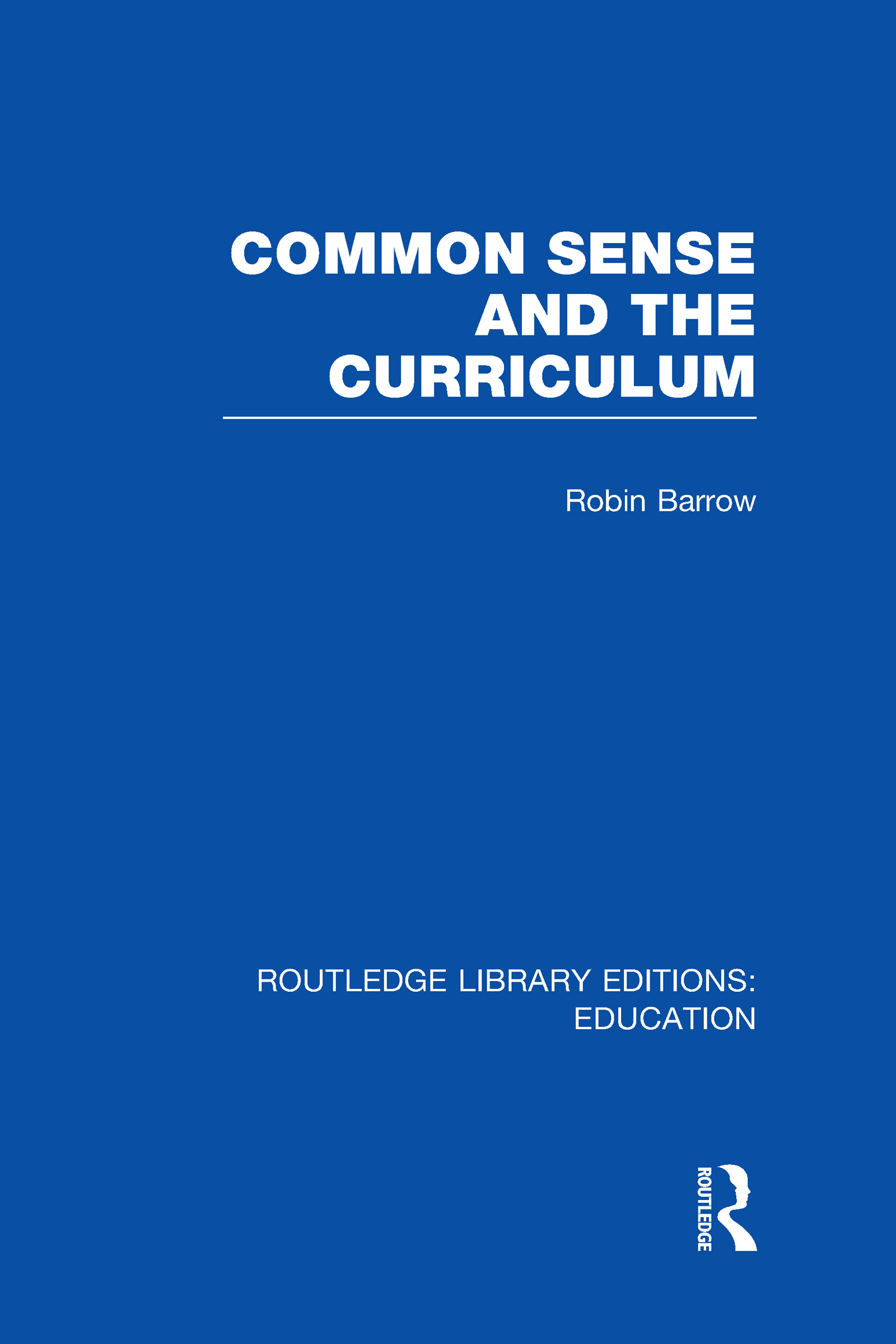 Common Sense and the Curriculum (Hardback) book cover