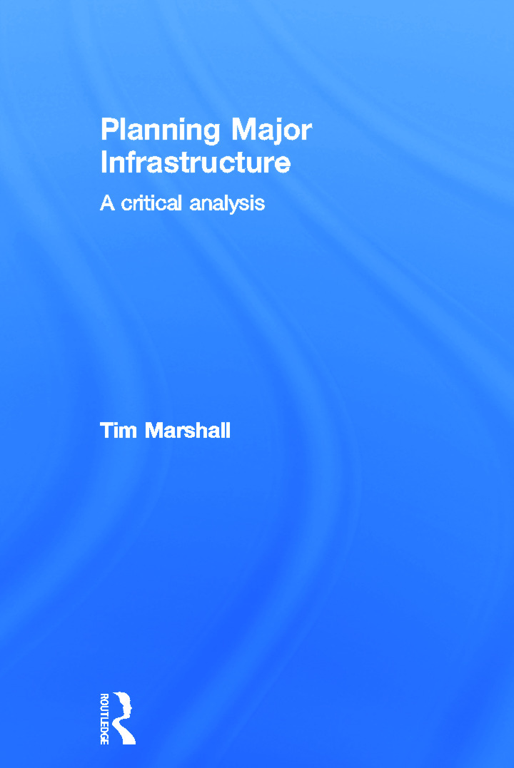 Planning Major Infrastructure: A Critical Analysis, 1st Edition (Hardback) book cover