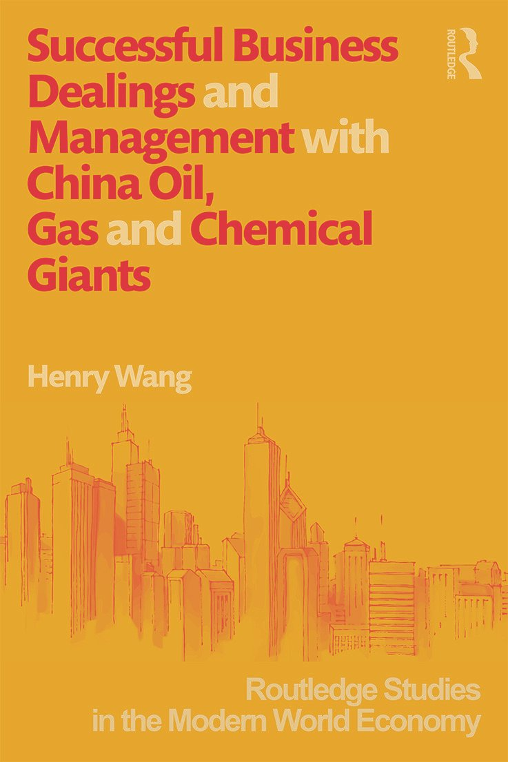 Successful Business Dealings and Management with China Oil, Gas and Chemical Giants (Hardback) book cover
