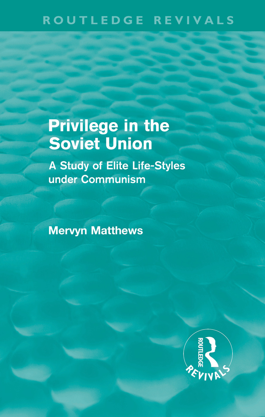 Privilege in the Soviet Union (Routledge Revivals): A Study of Elite Life-Styles under Communism (Hardback) book cover