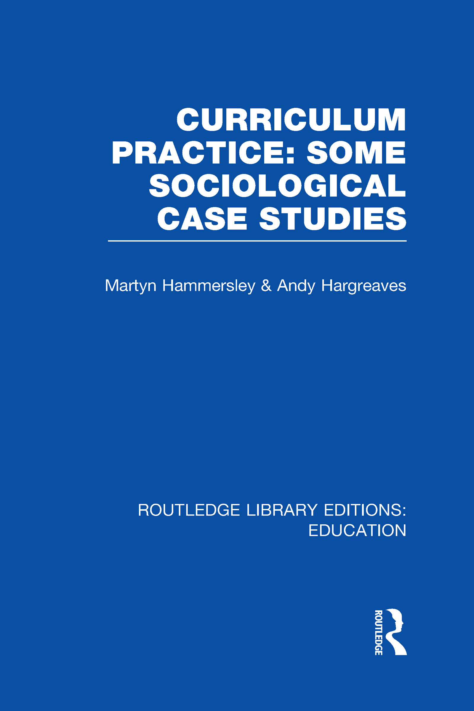 Curriculum Practice: Some Sociological Case Studies (Hardback) book cover
