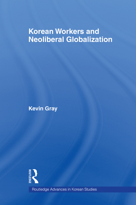 Korean Workers and Neoliberal Globalization (Paperback) book cover