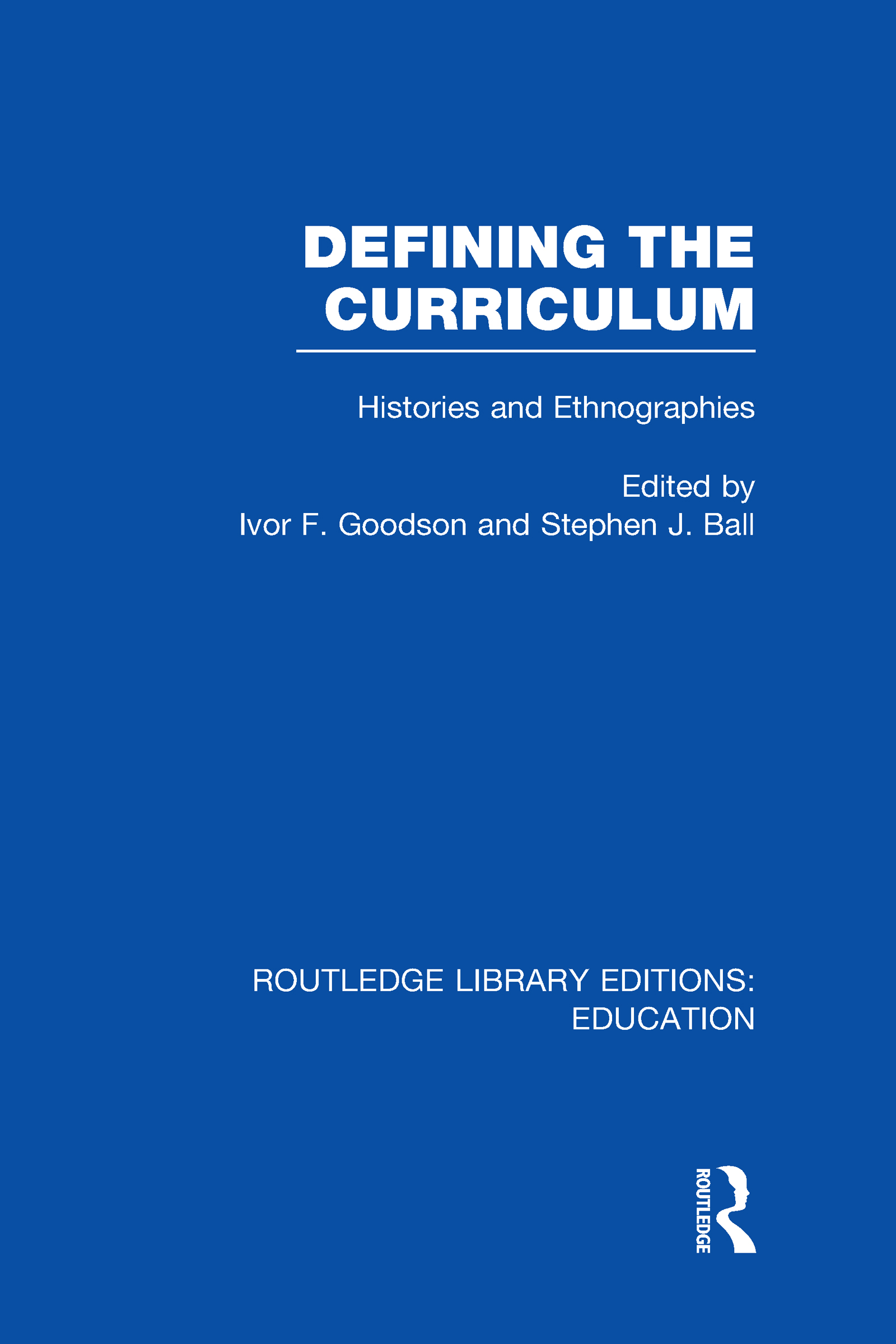 Defining The Curriculum: Histories and Ethnographies (Hardback) book cover