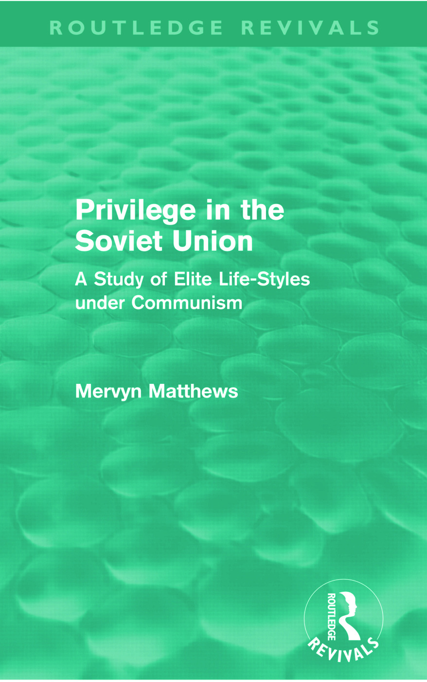 Privilege in the Soviet Union (Routledge Revivals): A Study of Elite Life-Styles under Communism (Paperback) book cover