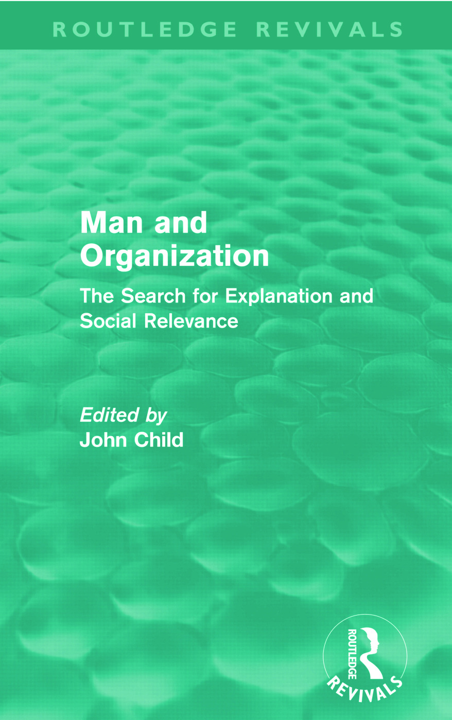 Man and Organization (Routledge Revivals): The Search for Explanation and Social Relevance (Paperback) book cover