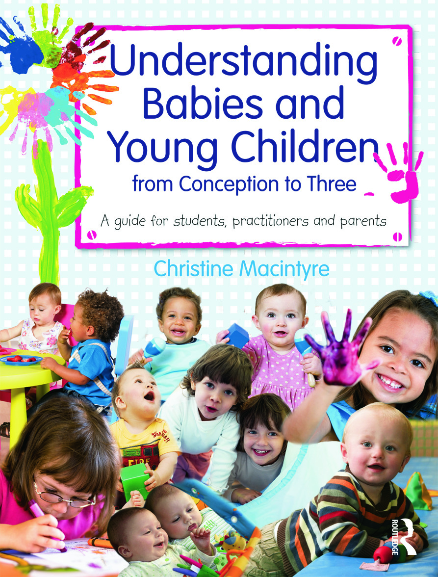 Understanding Babies and Young Children from Conception to Three: A guide for students, practitioners and parents (Paperback) book cover