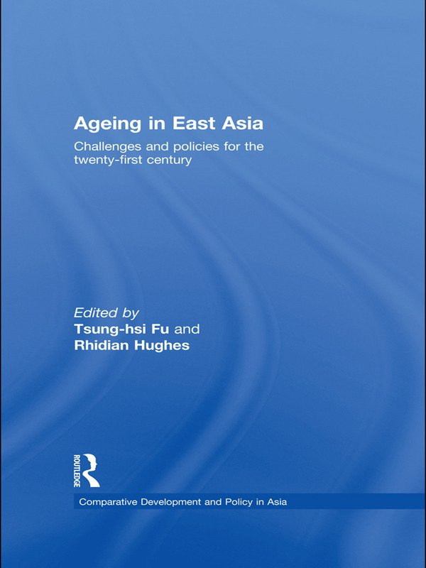 Ageing in East Asia: Challenges and Policies for the Twenty-First Century (Paperback) book cover