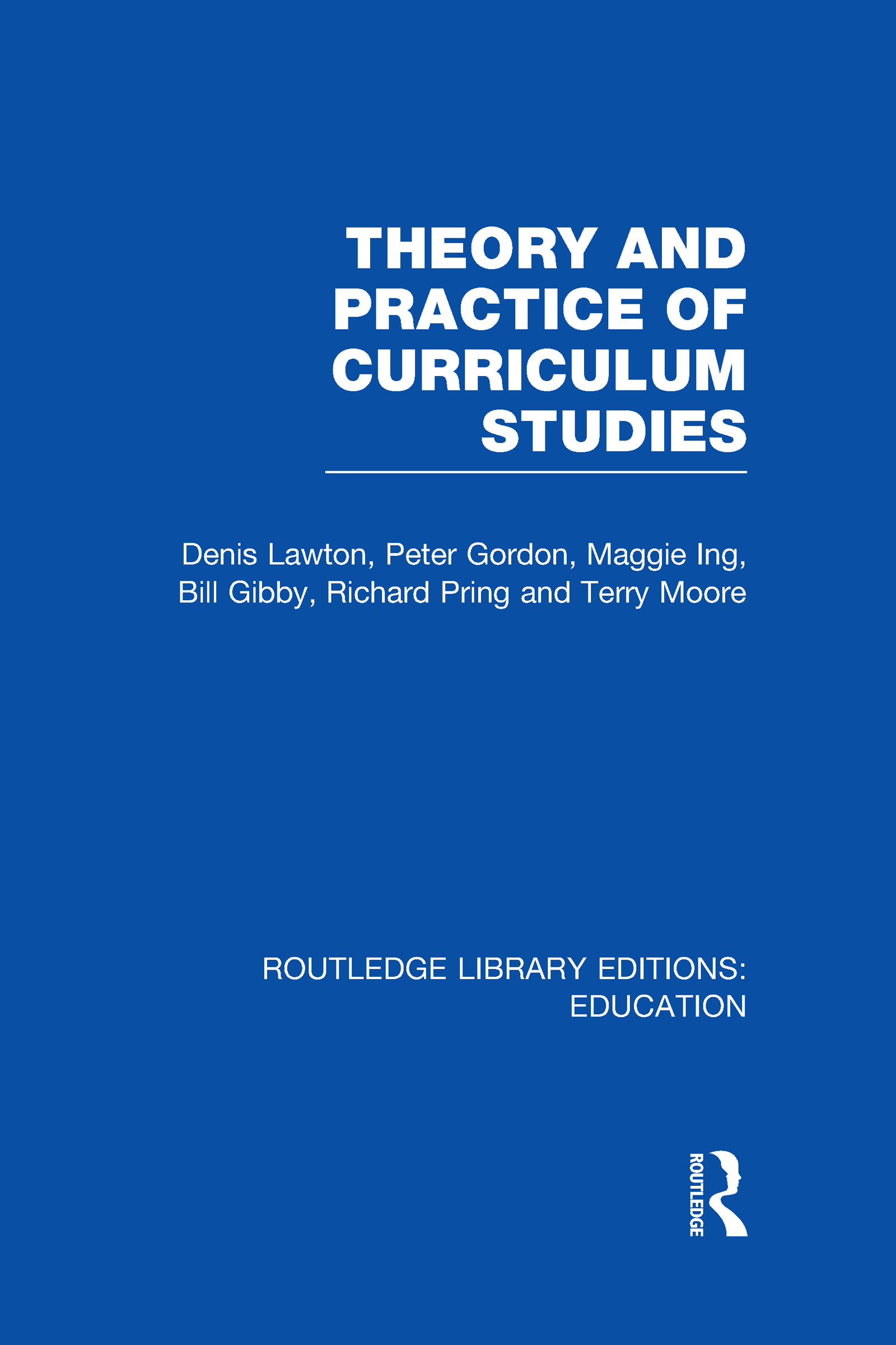 Theory and Practice of Curriculum Studies (Hardback) book cover