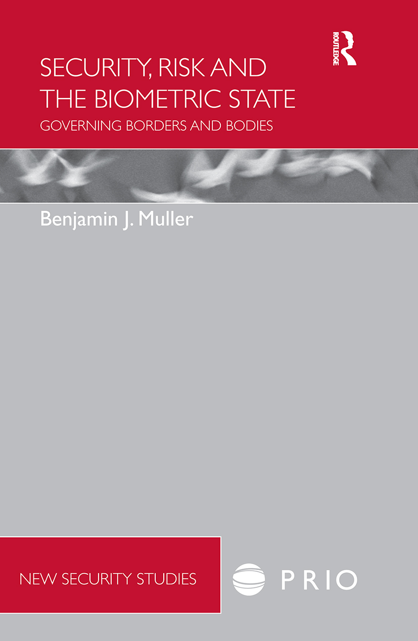 Security, Risk and the Biometric State: Governing Borders and Bodies (Paperback) book cover