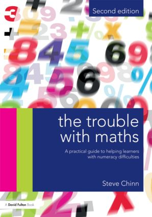 The Trouble with Maths: A Practical Guide to Helping Learners with Numeracy Difficulties, 2nd Edition (Hardback) book cover