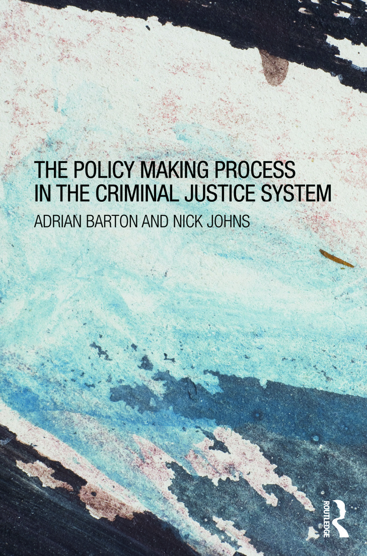 The Policy Making Process in the Criminal Justice System (Paperback) book cover