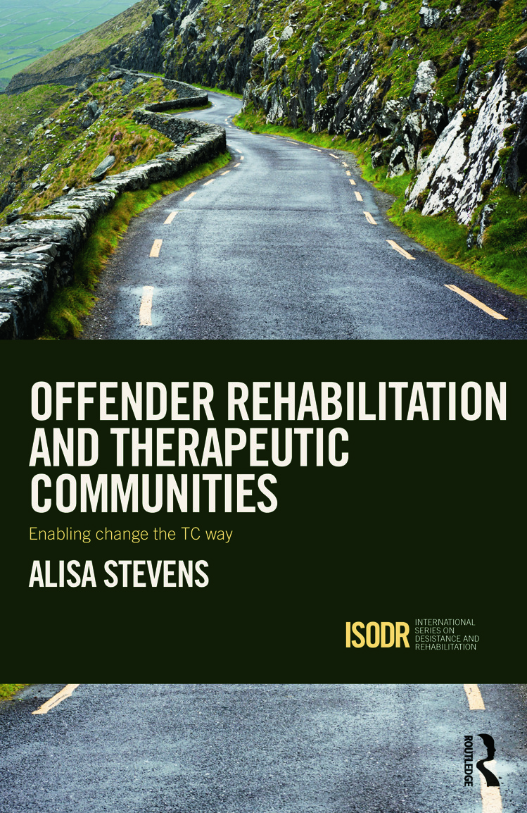 Offender Rehabilitation and Therapeutic Communities: Enabling Change the TC way (Hardback) book cover