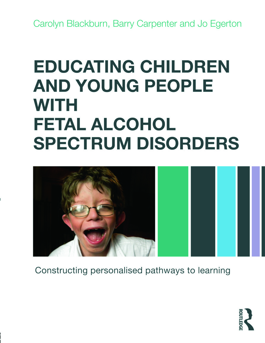 Educating Children and Young People with Fetal Alcohol Spectrum Disorders: Constructing Personalised Pathways to Learning (Paperback) book cover