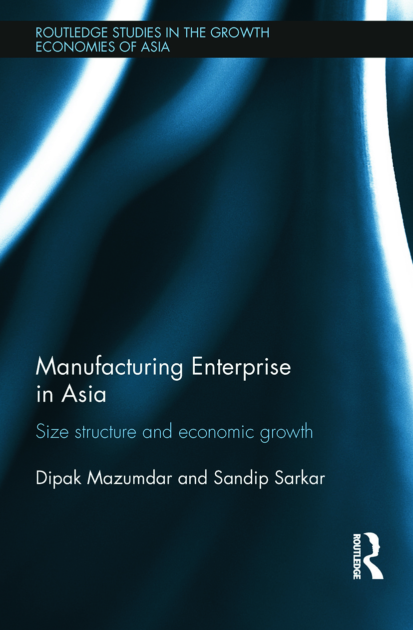 Manufacturing Enterprise in Asia: Size Structure and Economic Growth (Hardback) book cover