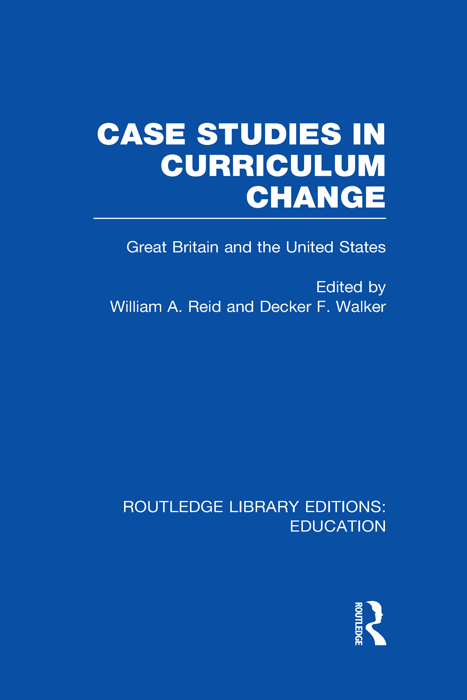 Case Studies in Curriculum Change: Great Britain and the United States book cover