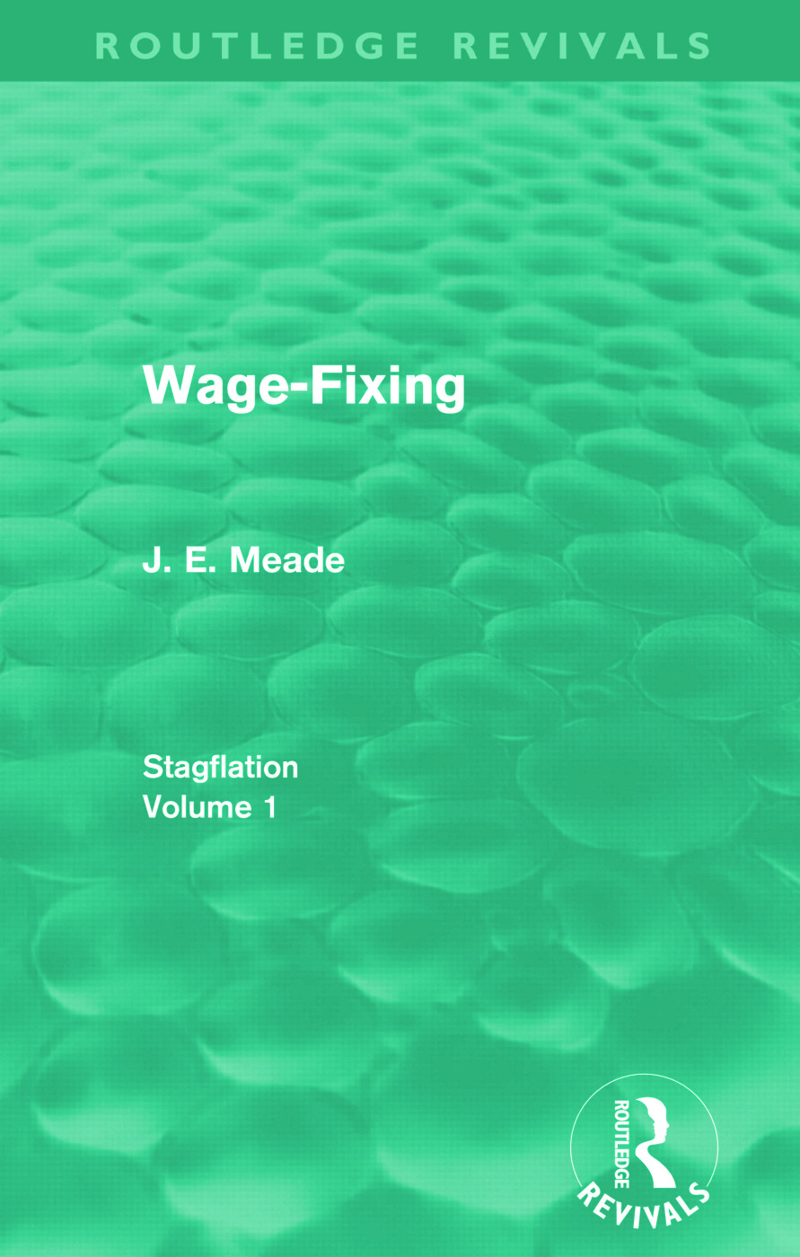 Wage-Fixing (Routledge Revivals): Stagflation - Volume 1, 1st Edition (Paperback) book cover