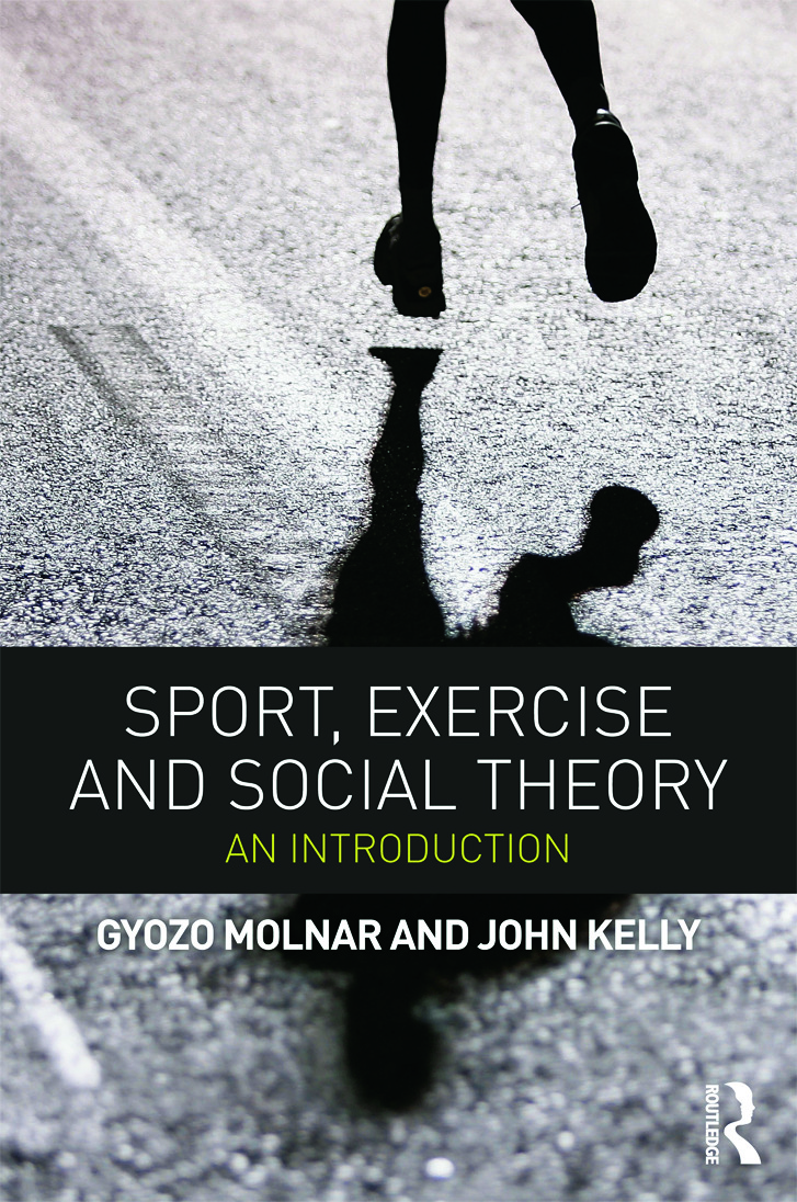 Sport, Exercise and Social Theory: An Introduction, 1st Edition (Paperback) book cover