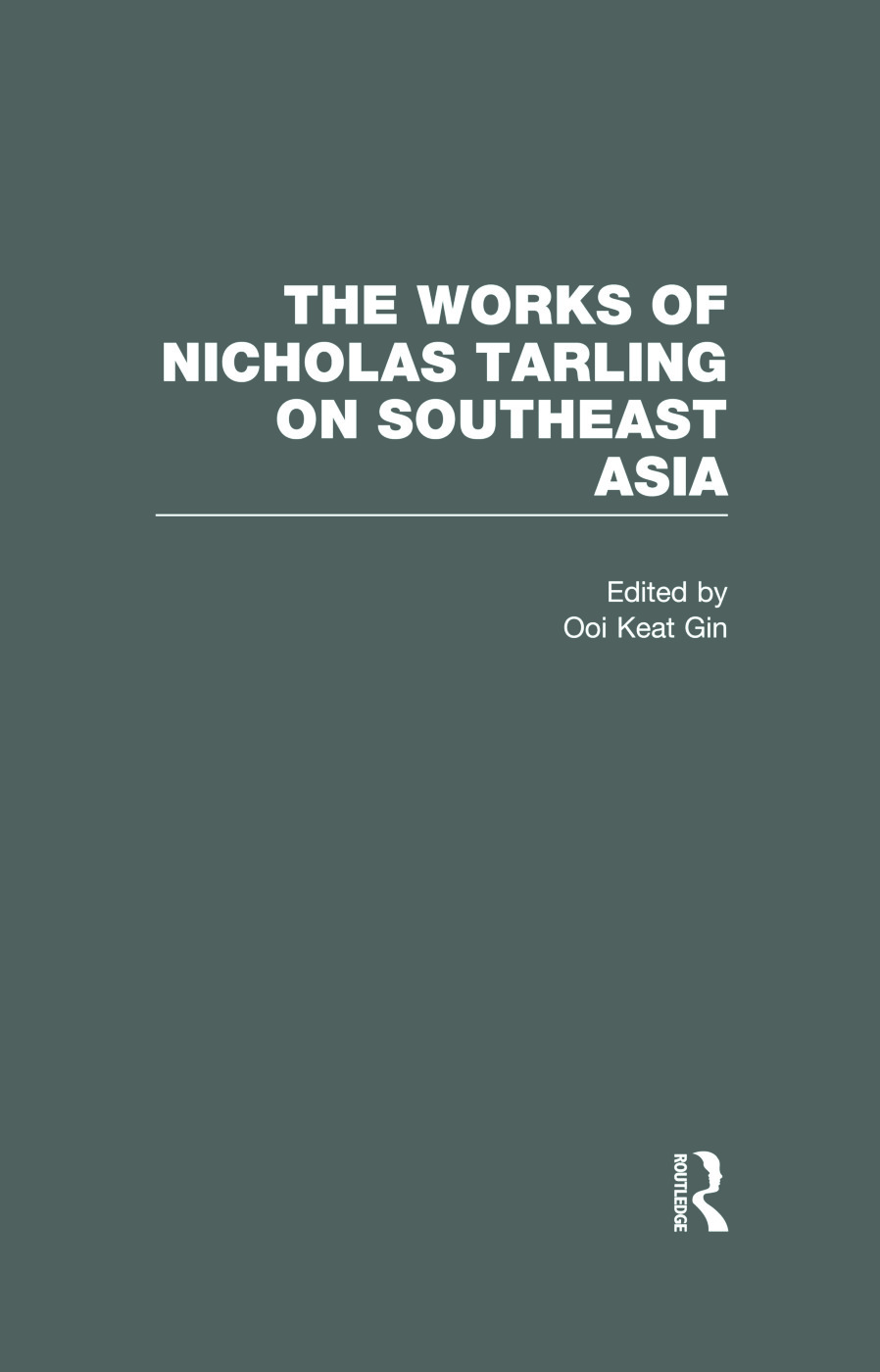 The Works of Nicholas Tarling on Southeast Asia (Hardback) book cover