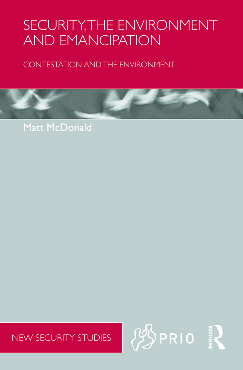 Security, the Environment and Emancipation: Contestation over Environmental Change (Hardback) book cover