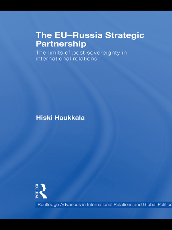 The EU-Russia Strategic Partnership: The Limits of Post-Sovereignty in International Relations, 1st Edition (Paperback) book cover