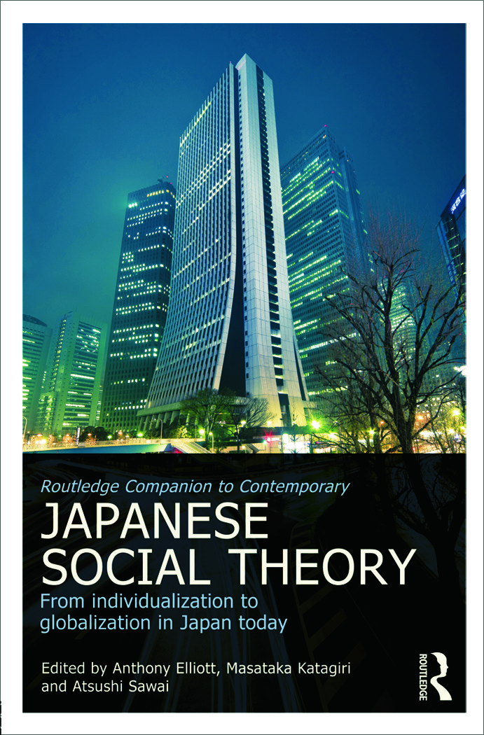 Routledge Companion to Contemporary Japanese Social Theory: From Individualization to Globalization in Japan Today (Hardback) book cover