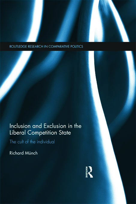 Inclusion and Exclusion in the Liberal Competition State: The Cult of the Individual (Hardback) book cover
