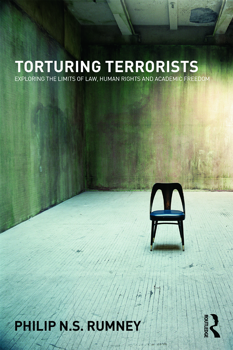 Torturing Terrorists: Exploring the limits of law, human rights and academic freedom, 1st Edition (Paperback) book cover
