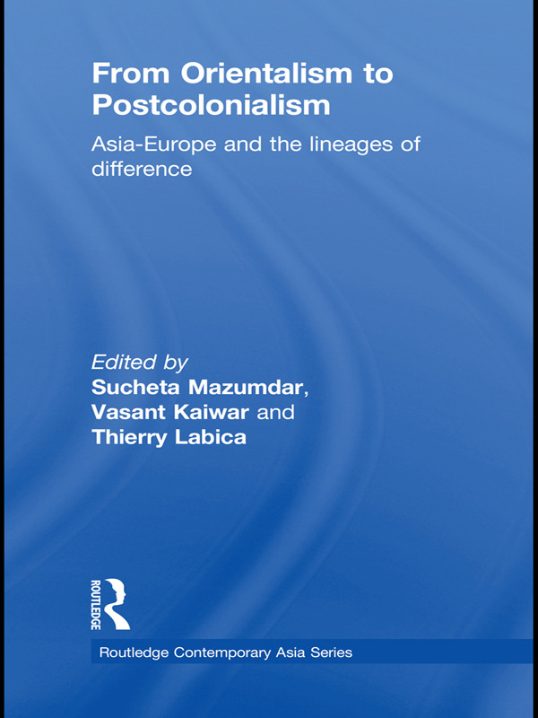 From Orientalism to Postcolonialism: Asia, Europe and the Lineages of Difference, 1st Edition (e-Book) book cover