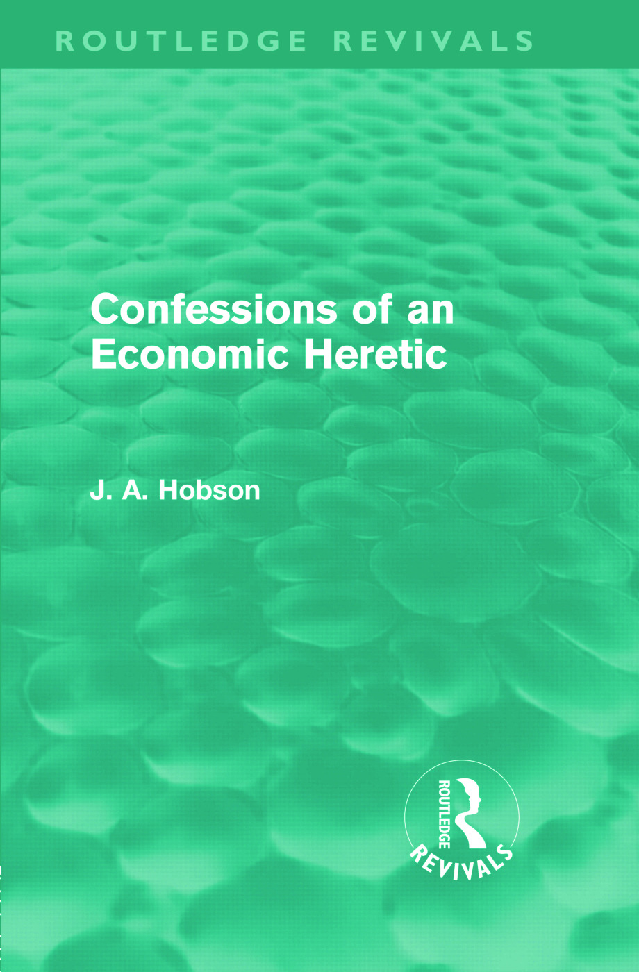 Confessions of an Economic Heretic (Hardback) book cover