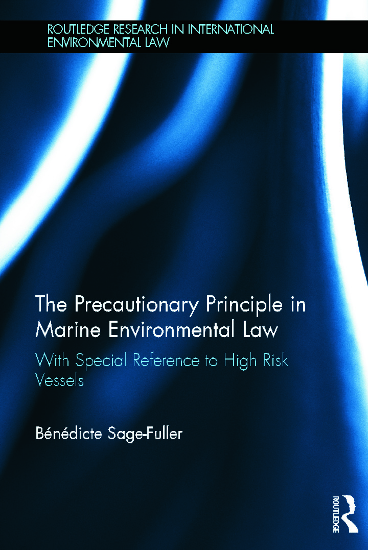 The Precautionary Principle in Marine Environmental Law: With Special Reference to High Risk Vessels (Hardback) book cover