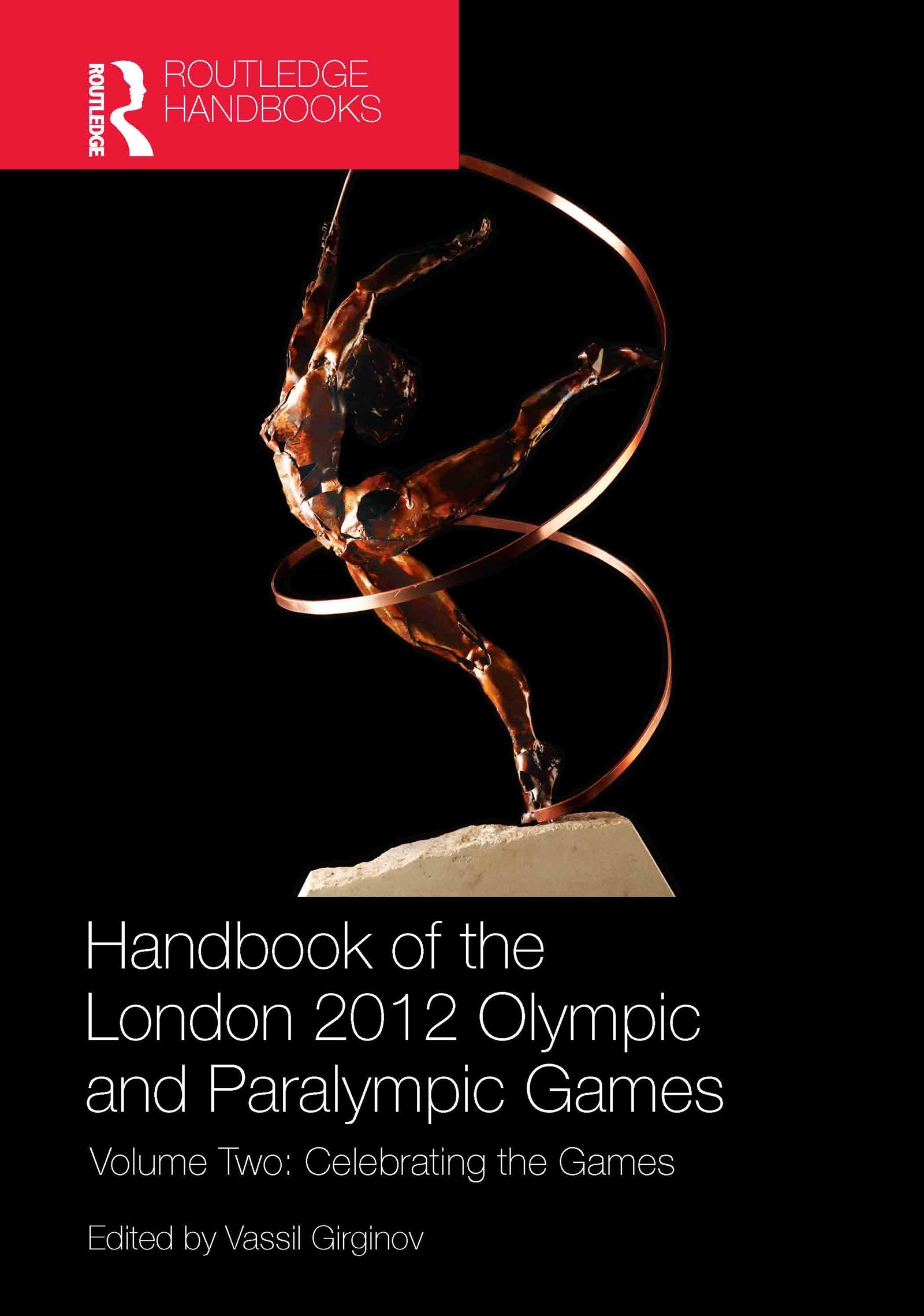 Handbook of the London 2012 Olympic and Paralympic Games: Volume Two: Celebrating the Games (Hardback) book cover