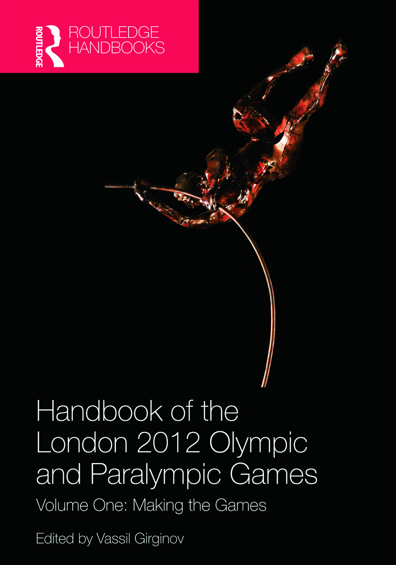 Handbook of the London 2012 Olympic and Paralympic Games: Volume One: Making the Games (Hardback) book cover