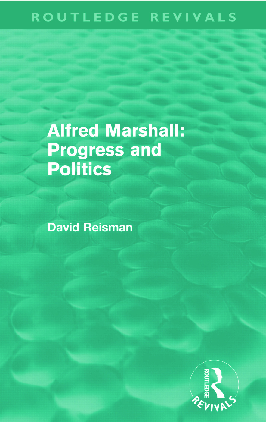 Alfred Marshall: Progress and Politics (Routledge Revivals): 1st Edition (Paperback) book cover