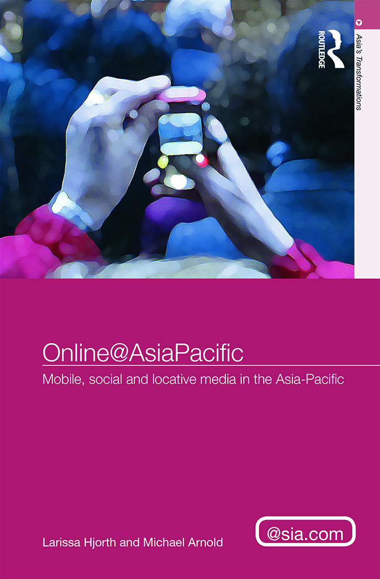 Online@AsiaPacific: Mobile, Social and Locative Media in the Asia–Pacific (Hardback) book cover