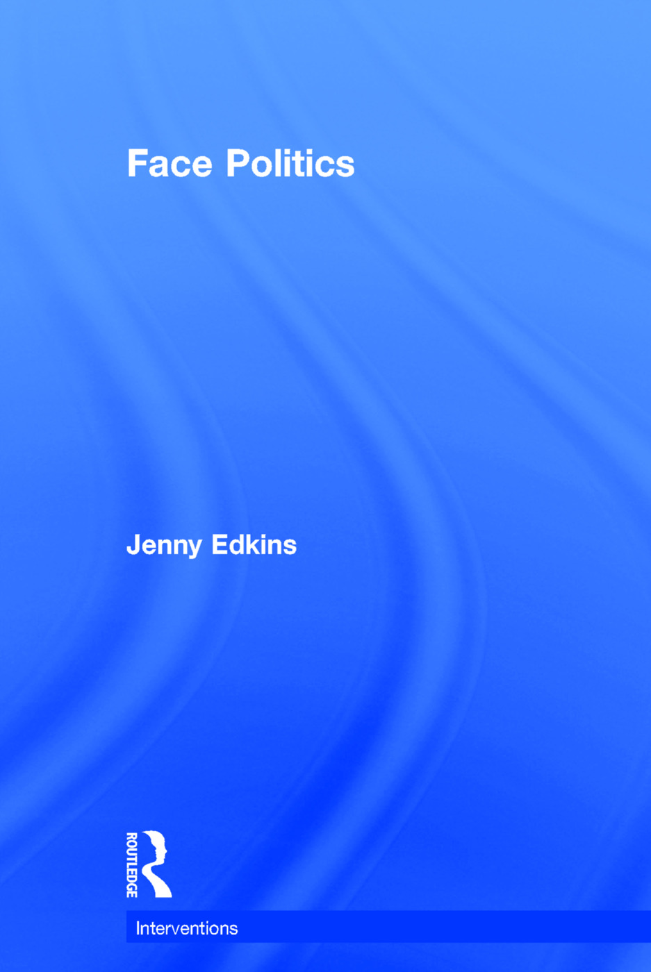 Face Politics: 1st Edition (Hardback) book cover