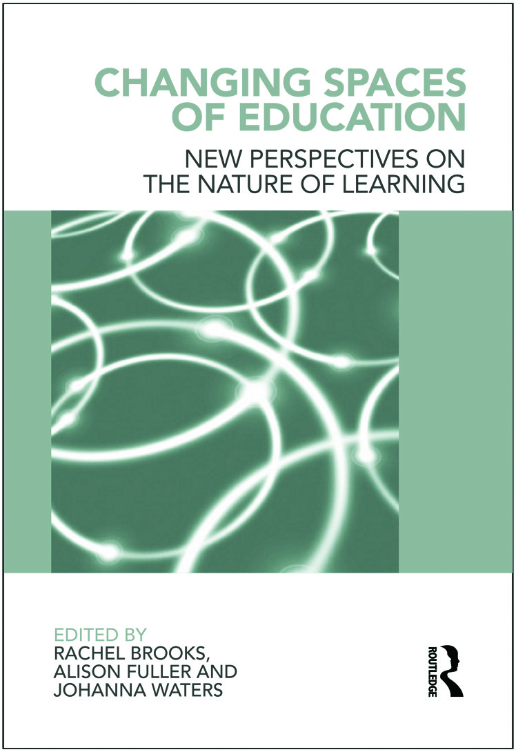 Changing Spaces of Education: New Perspectives on the Nature of Learning (Paperback) book cover