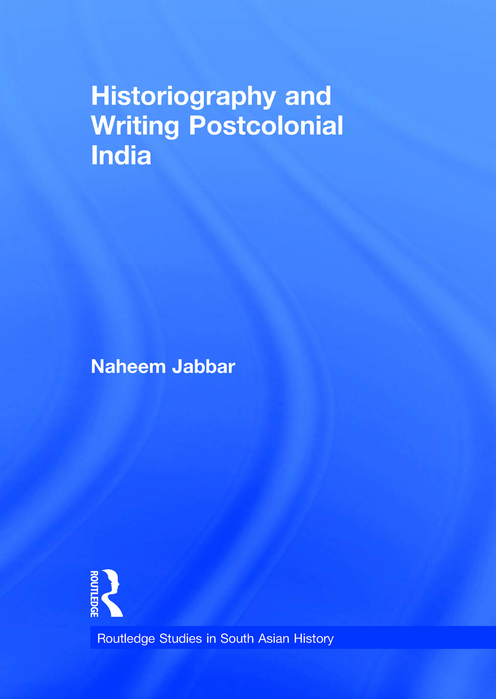 Historiography and Writing Postcolonial India book cover