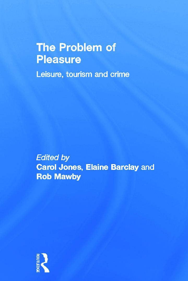 The Problem of Pleasure: Leisure, Tourism and Crime book cover