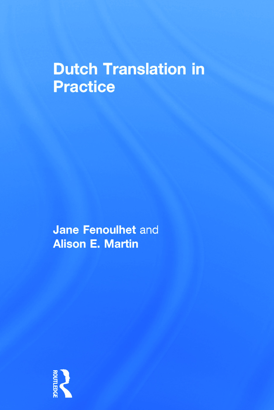 Dutch Translation in Practice: 1st Edition (Hardback) book cover