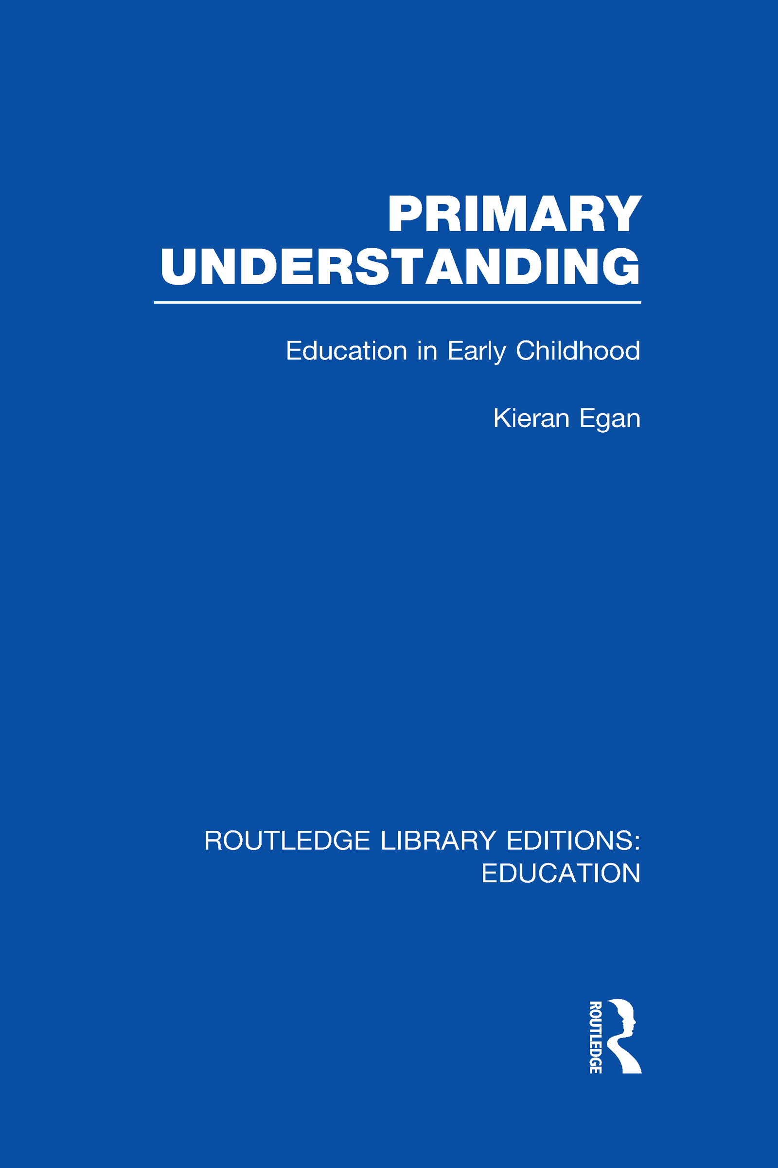 Primary Understanding: Education in Early Childhood (Hardback) book cover