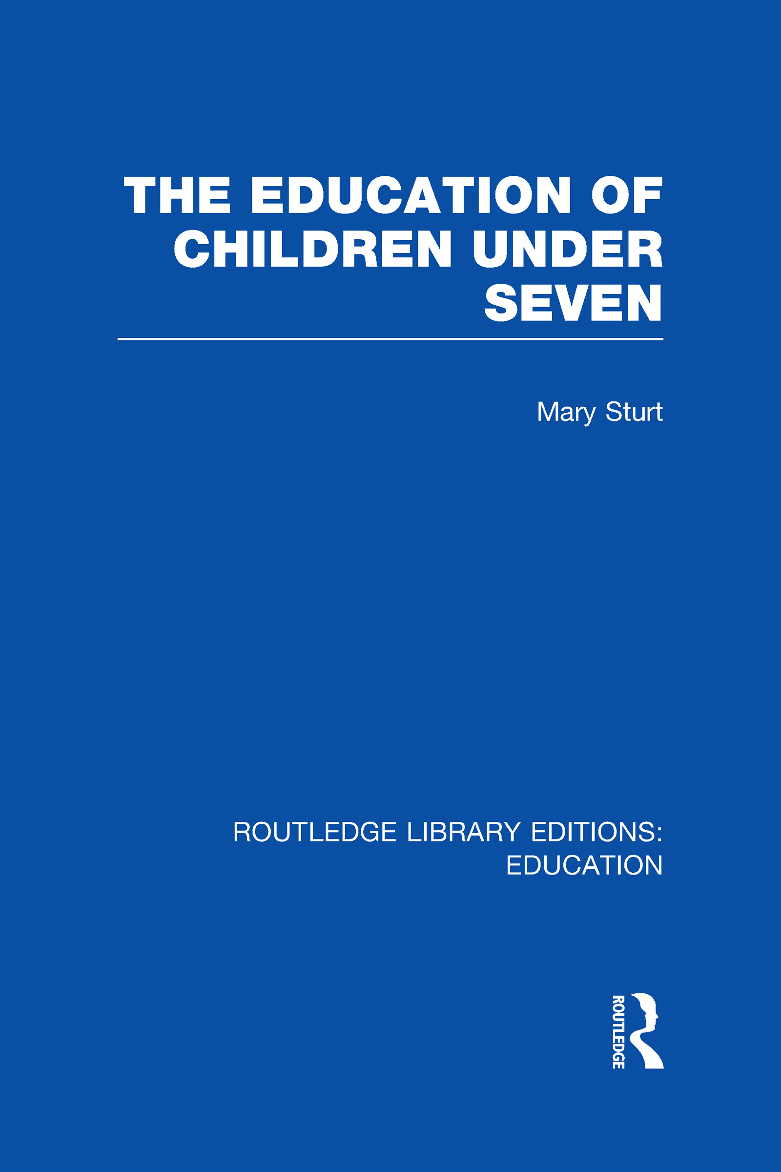 The Education of Children Under Seven (Hardback) book cover