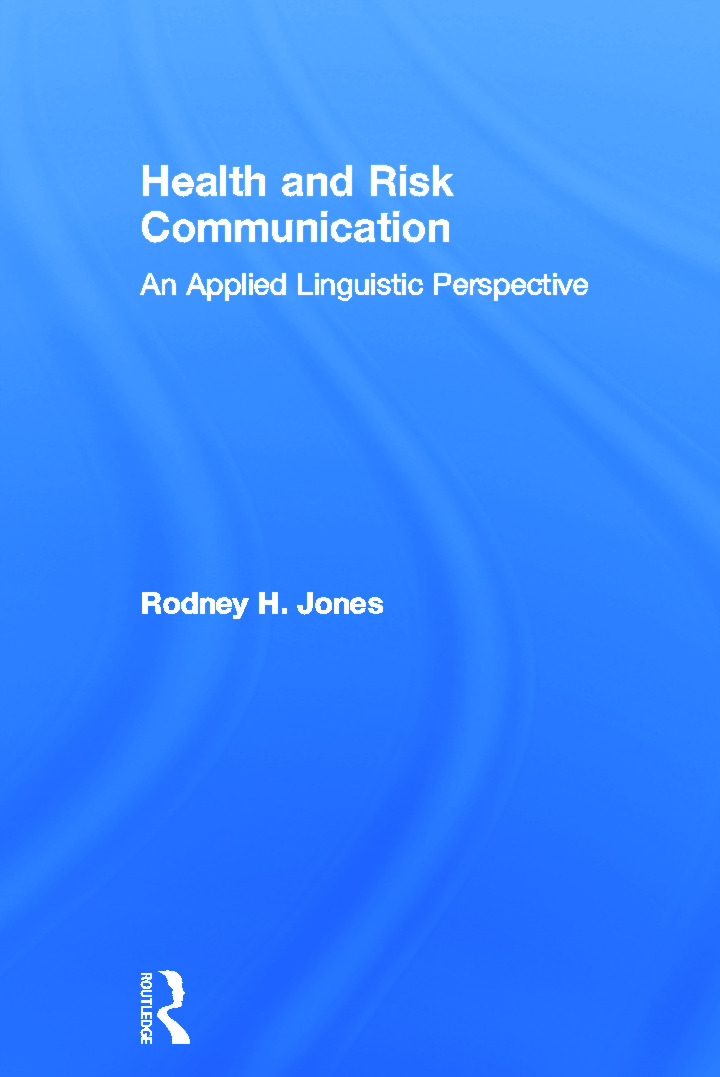 Health and Risk Communication: An Applied Linguistic Perspective book cover