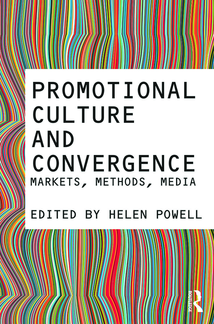 Promotional Culture and Convergence: Markets, Methods, Media (Paperback) book cover