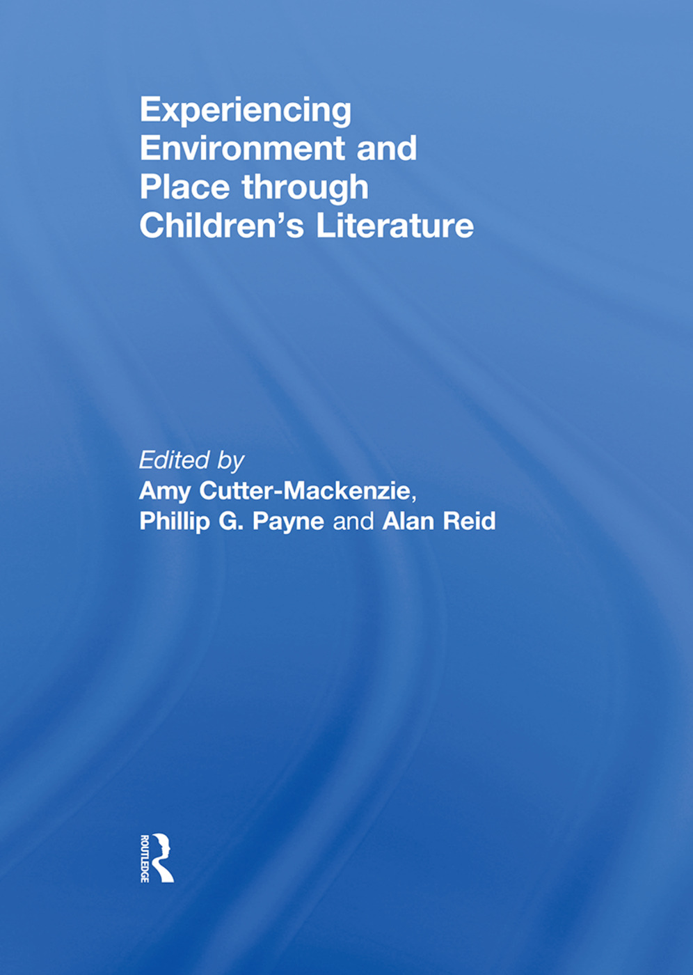 Experiencing Environment and Place through Children's Literature (Hardback) book cover