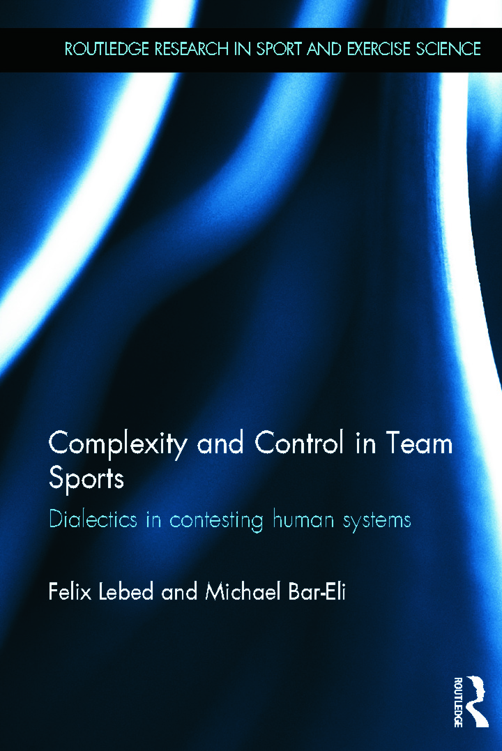 Complexity and Control in Team Sports: Dialectics in contesting human systems (Hardback) book cover