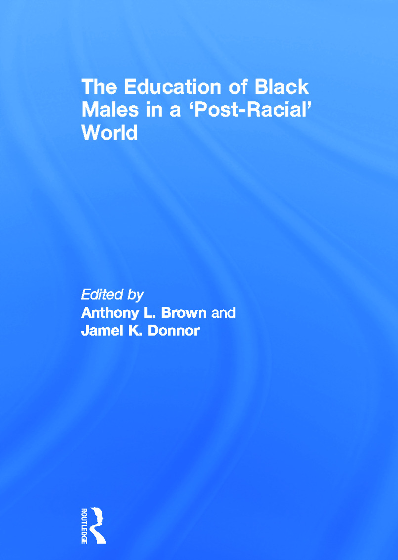The Education of Black Males in a 'Post-Racial' World (Hardback) book cover