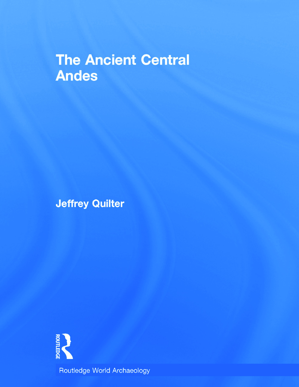 Space, time, and form in the Central Andes