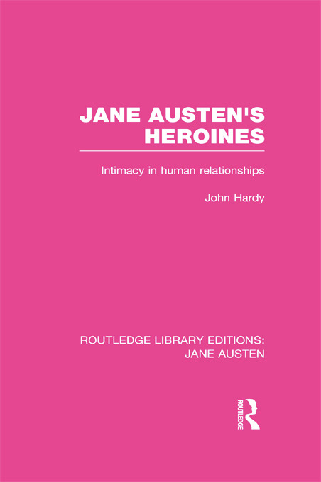 Jane Austen's Heroines (RLE Jane Austen): Intimacy in Human Relationships book cover