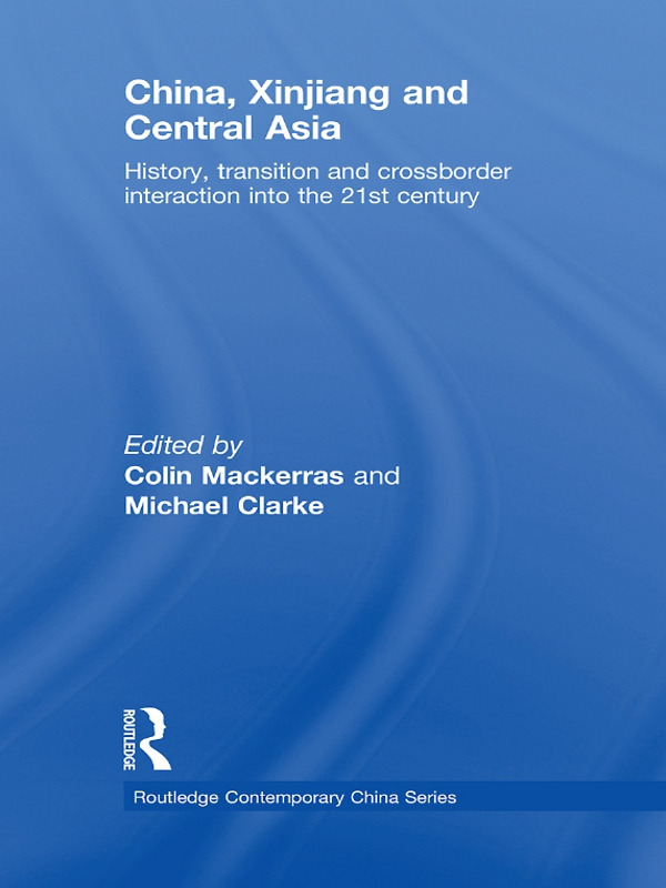 China, Xinjiang and Central Asia: History, Transition and Crossborder Interaction into the 21st Century (Paperback) book cover