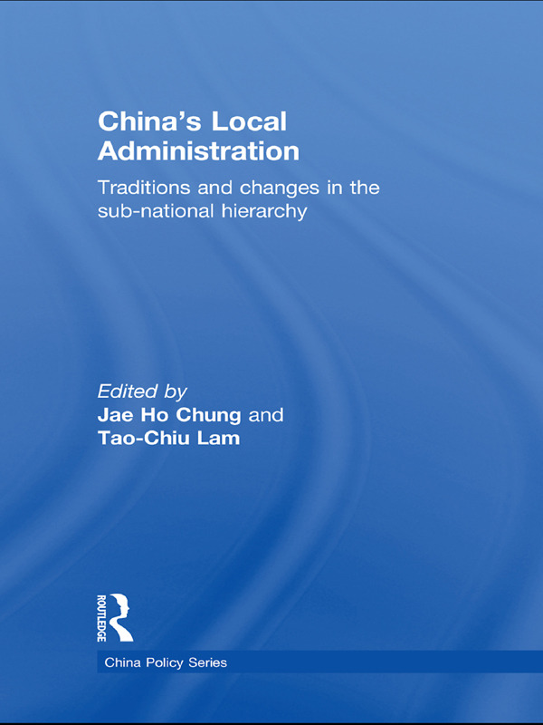 China's Local Administration: Traditions and Changes in the Sub-National Hierarchy (Paperback) book cover